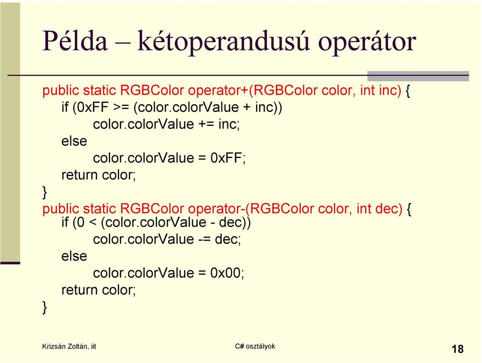 colorvalue = 0xFF; return color; public static RGBColor operator-(rgbcolor color, int dec)
