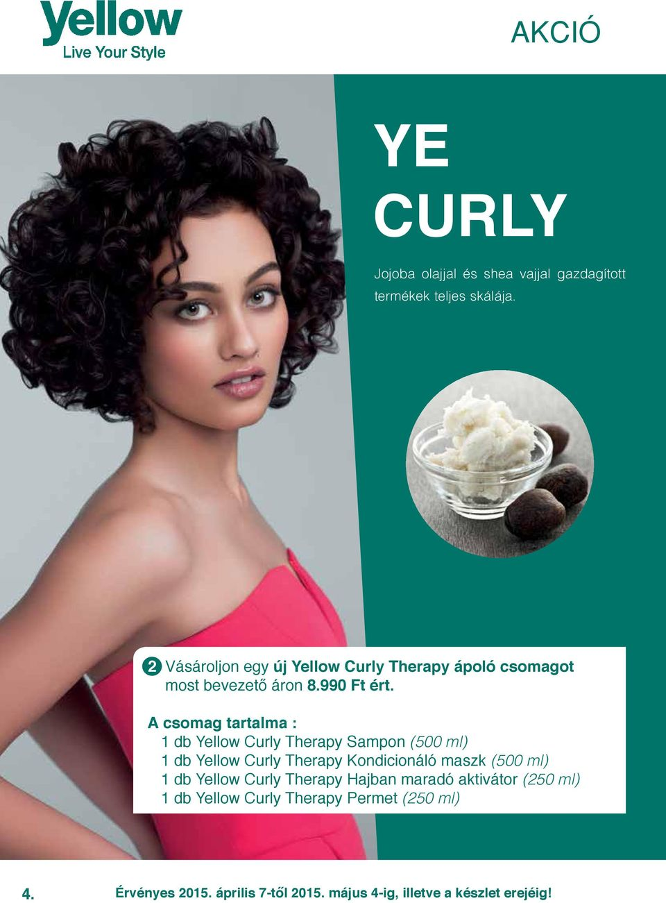 A csomag tartalma : 1 db Yellow Curly Therapy Sampon (500 ml) 1 db Yellow Curly Therapy Kondicionáló maszk (500 ml)