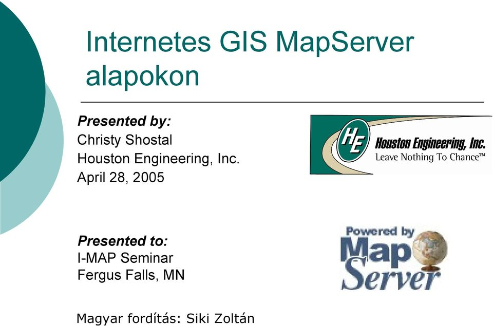 April 28, 2005 Presented to: I-MAP Seminar