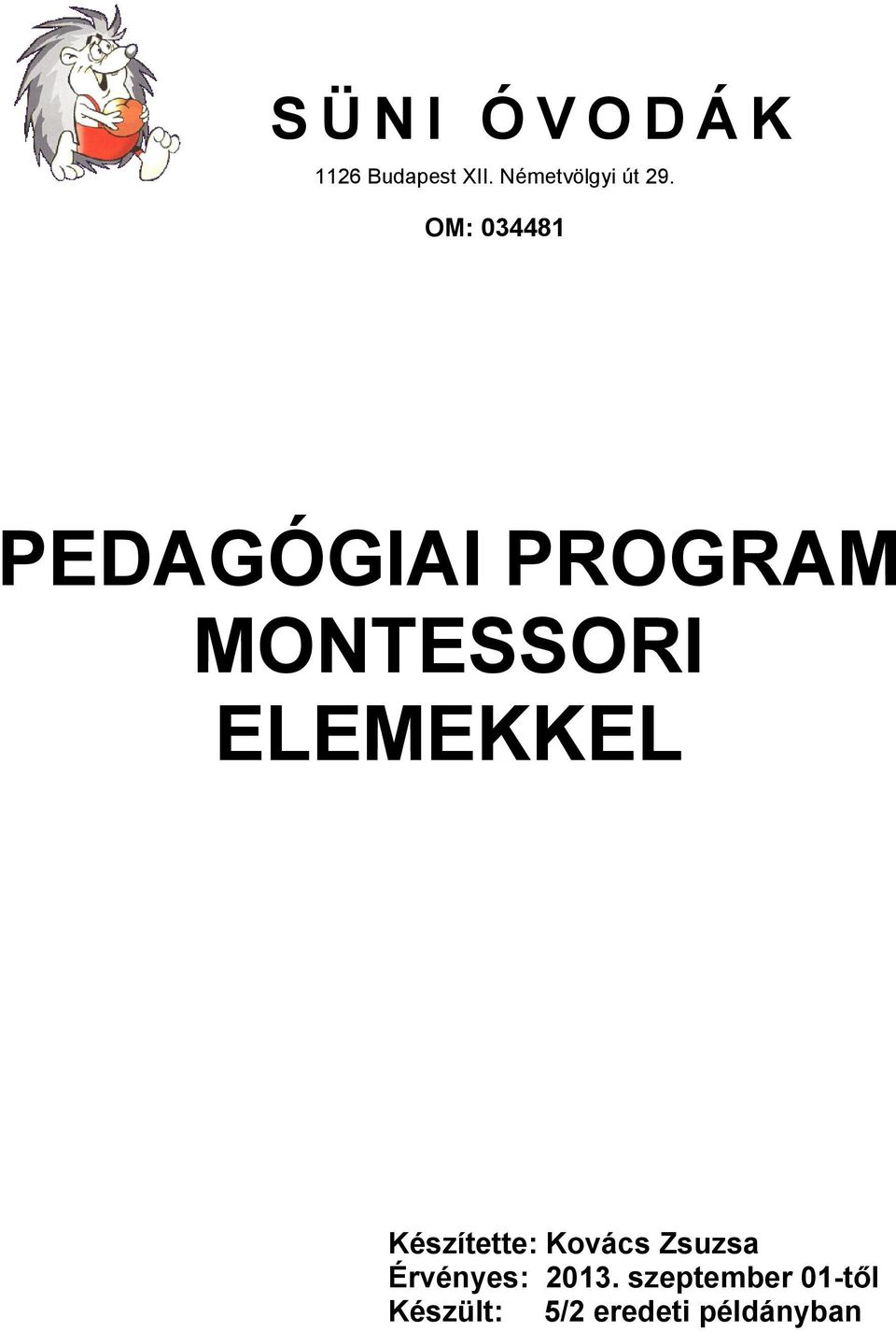 OM: 034481 PEDAGÓGIAI PROGRAM MONTESSORI