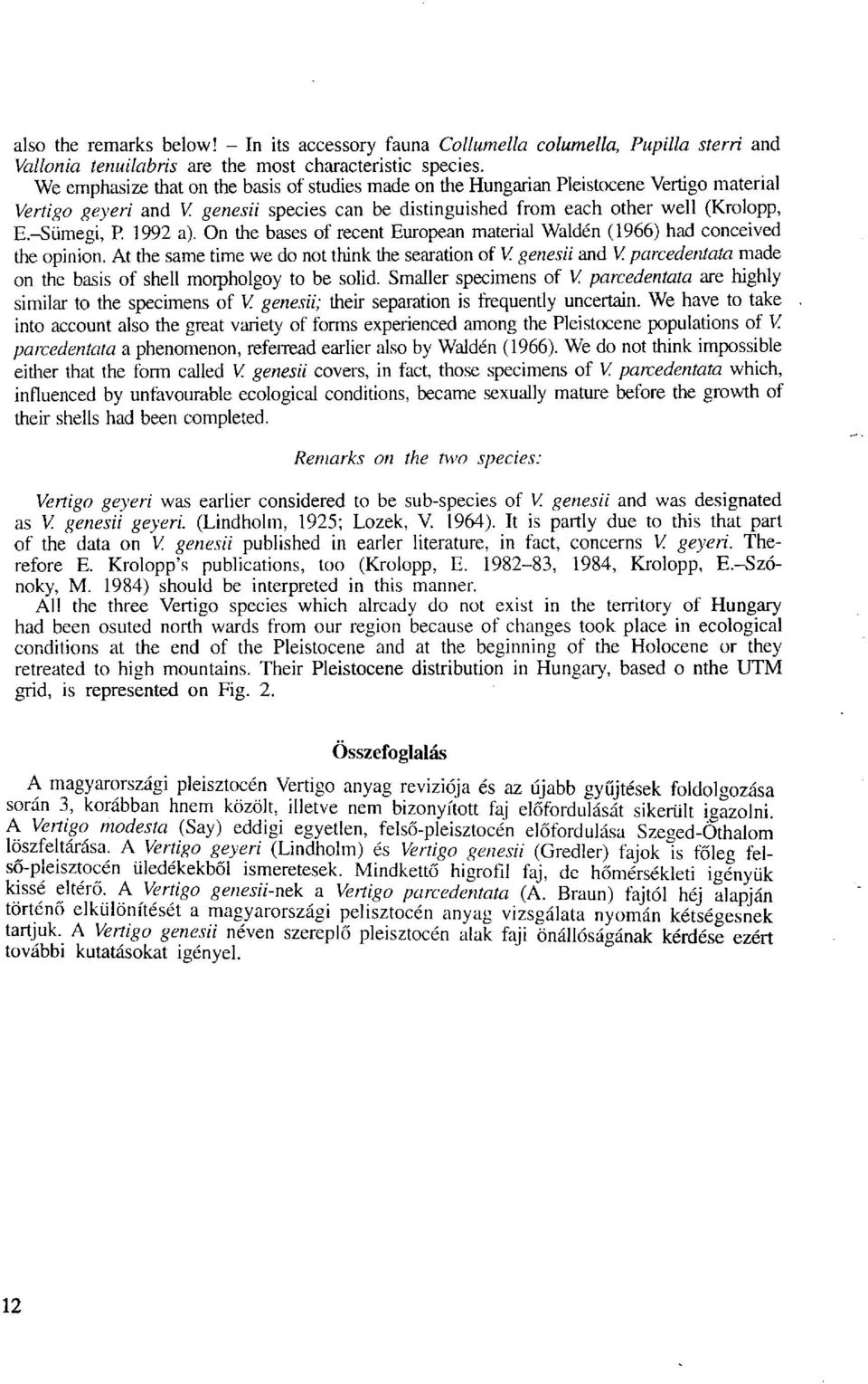 1992 a). On the bases of recent European material Waiden (1966) had conceived the opinion. At the same time we do not think the searation of V. genesii and V.