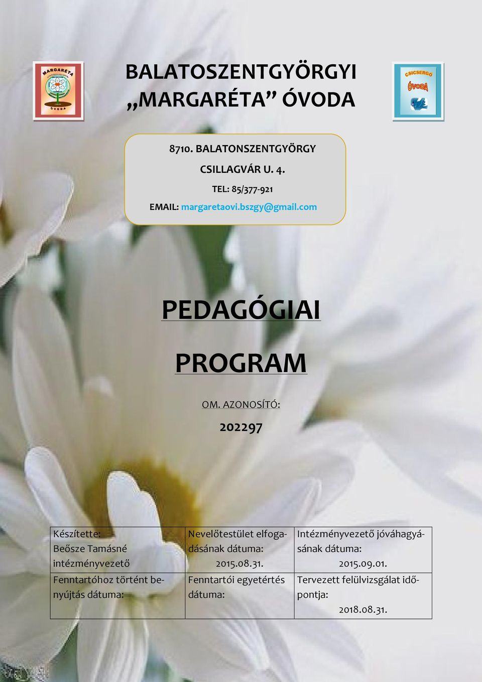 bszgy@gmail.com PEDAGÓGIAI PROGRAM OM.