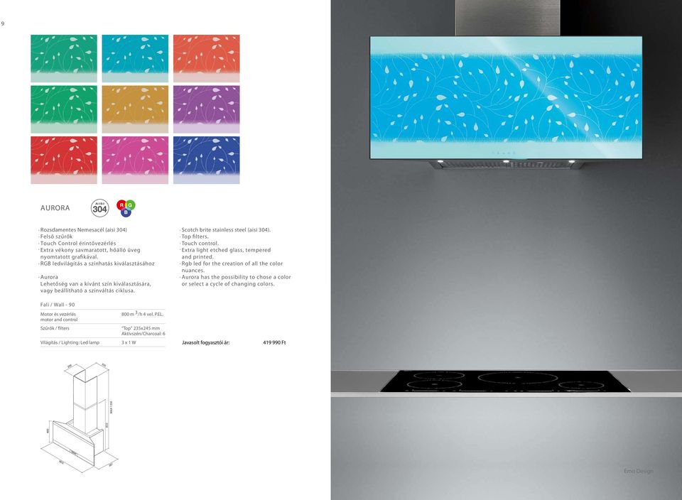 brite stainless steel (aisi 34). Scotch Top filters. Touch control. Extra light etched glass, tempered and printed.