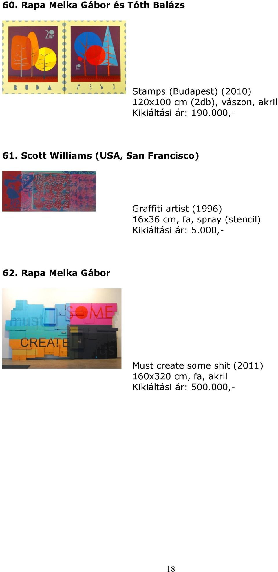 Scott Williams (USA, San Francisco) Graffiti artist (1996) 16x36 cm, fa, spray