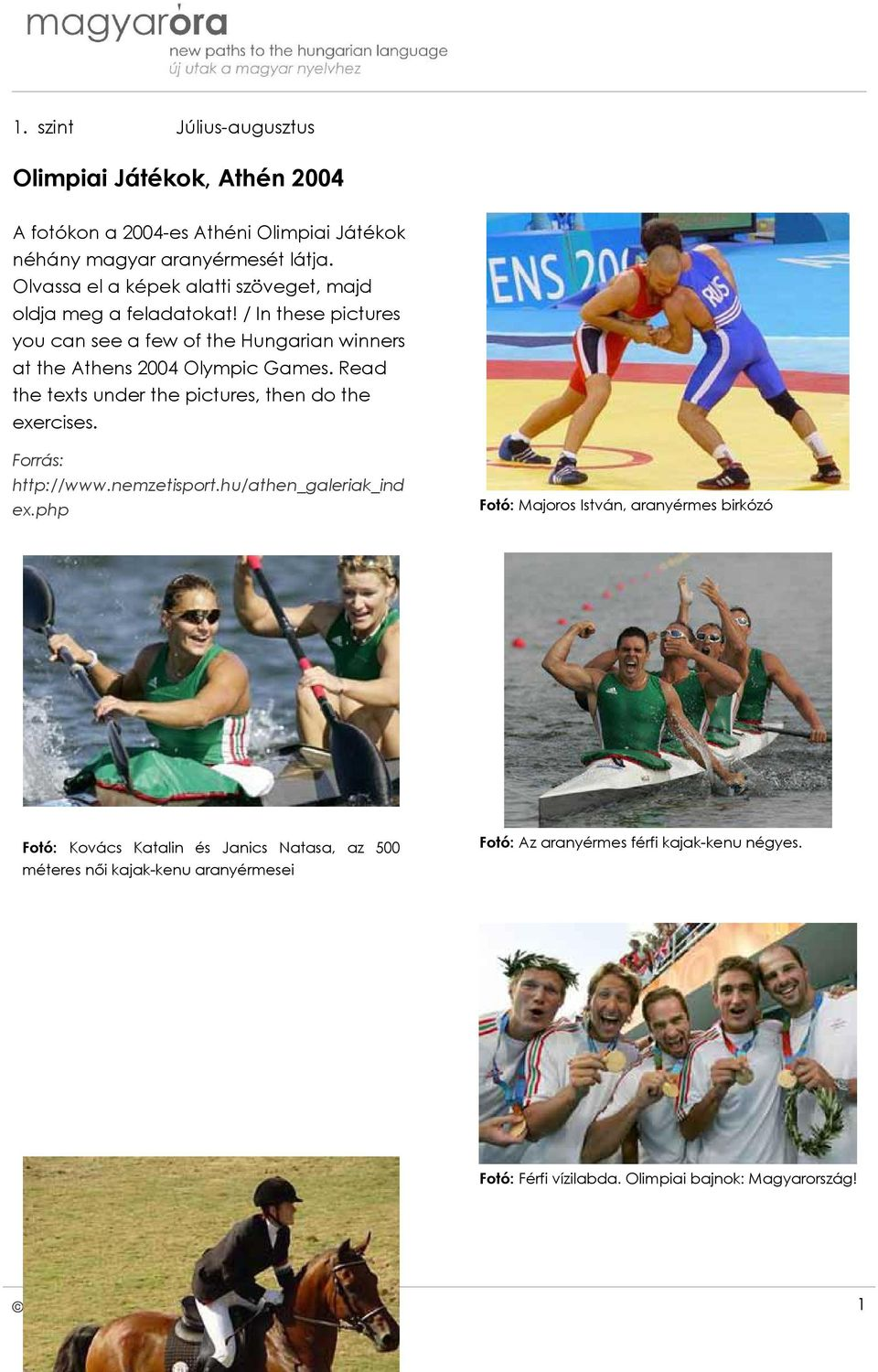 / In these pictures you can see a few of the Hungarian winners at the Athens 2004 Olympic Games.