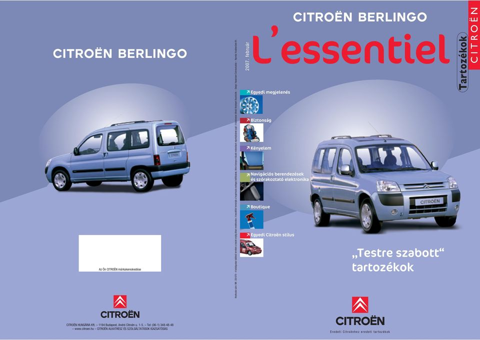 Design: Haussmann Communication Nyomda: Vizuálismûvek Kft. 2007.