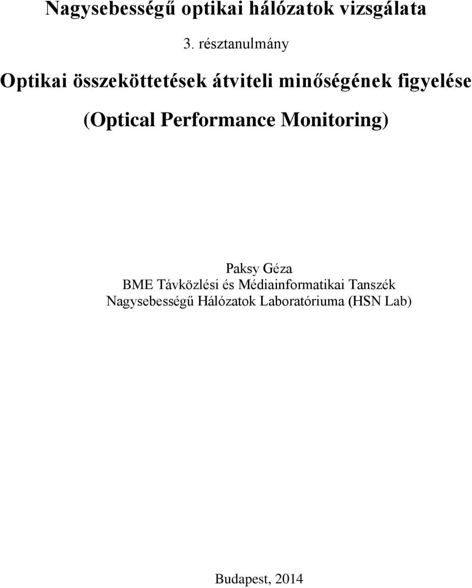 figyelése (Optical Performance Monitoring) Paksy Géza BME