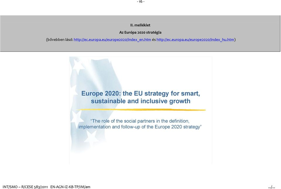 htm) Europe 2020: the EU strategy for smart, sustainable and inclusive growth The