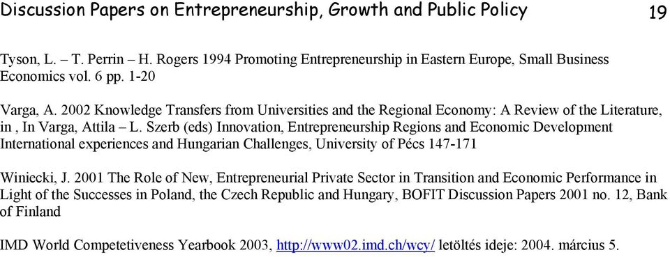 Szerb (eds) Innovation, Entrepreneurship Regions and Economic Development International experiences and Hungarian Challenges, University of Pécs 147-171 Winiecki, J.