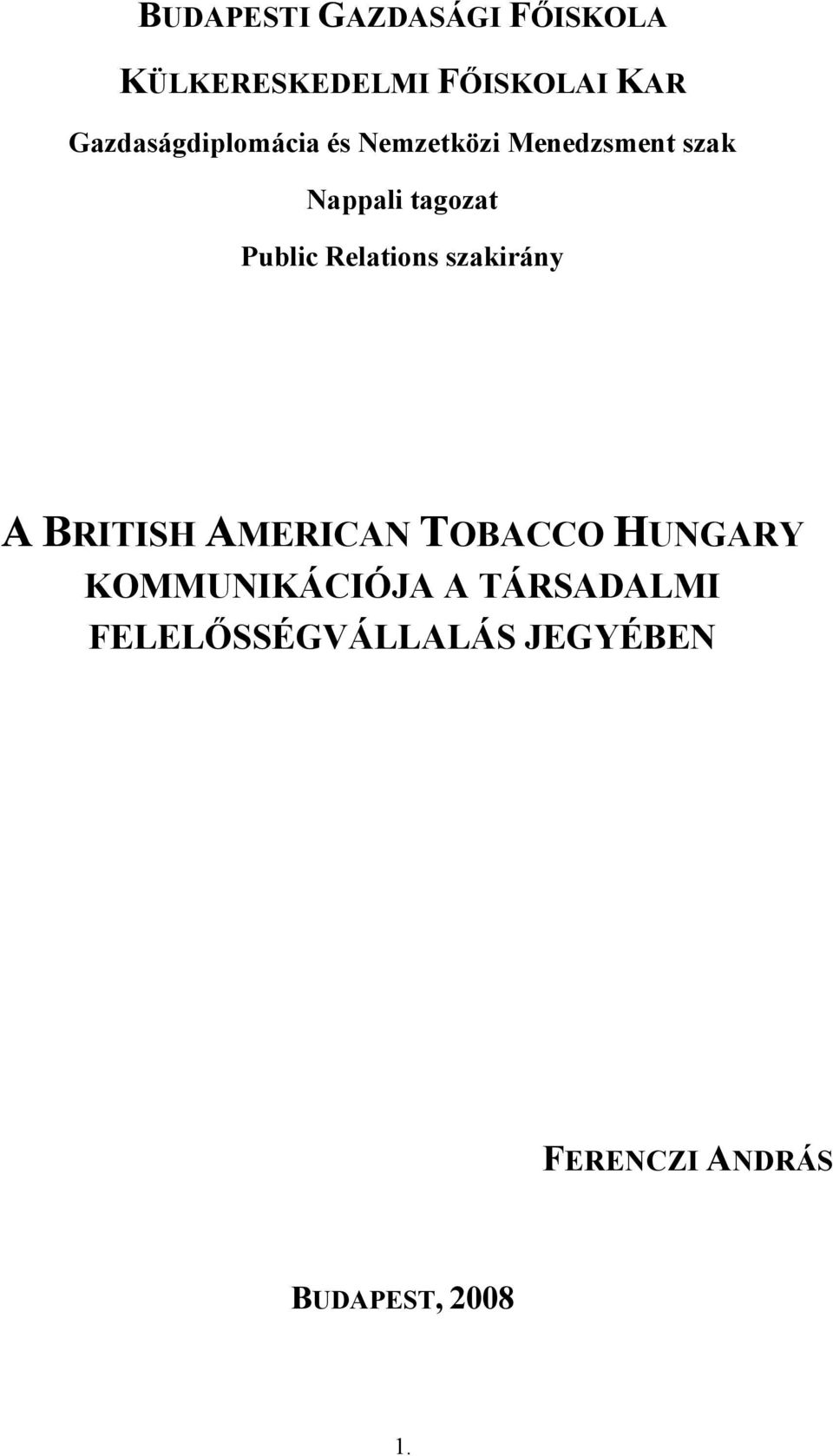Public Relations szakirány A BRITISH AMERICAN TOBACCO HUNGARY