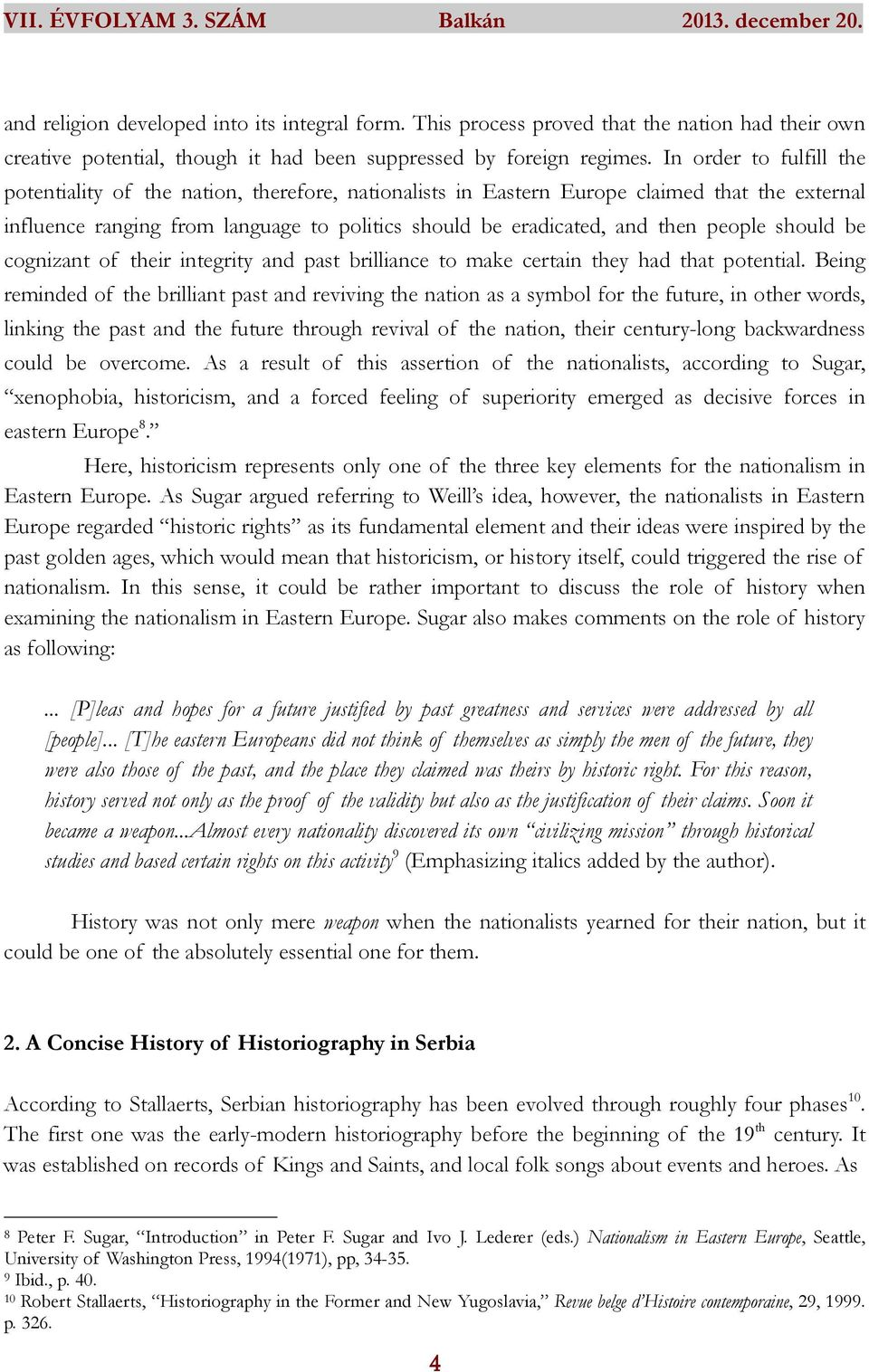 people should be cognizant of their integrity and past brilliance to make certain they had that potential.