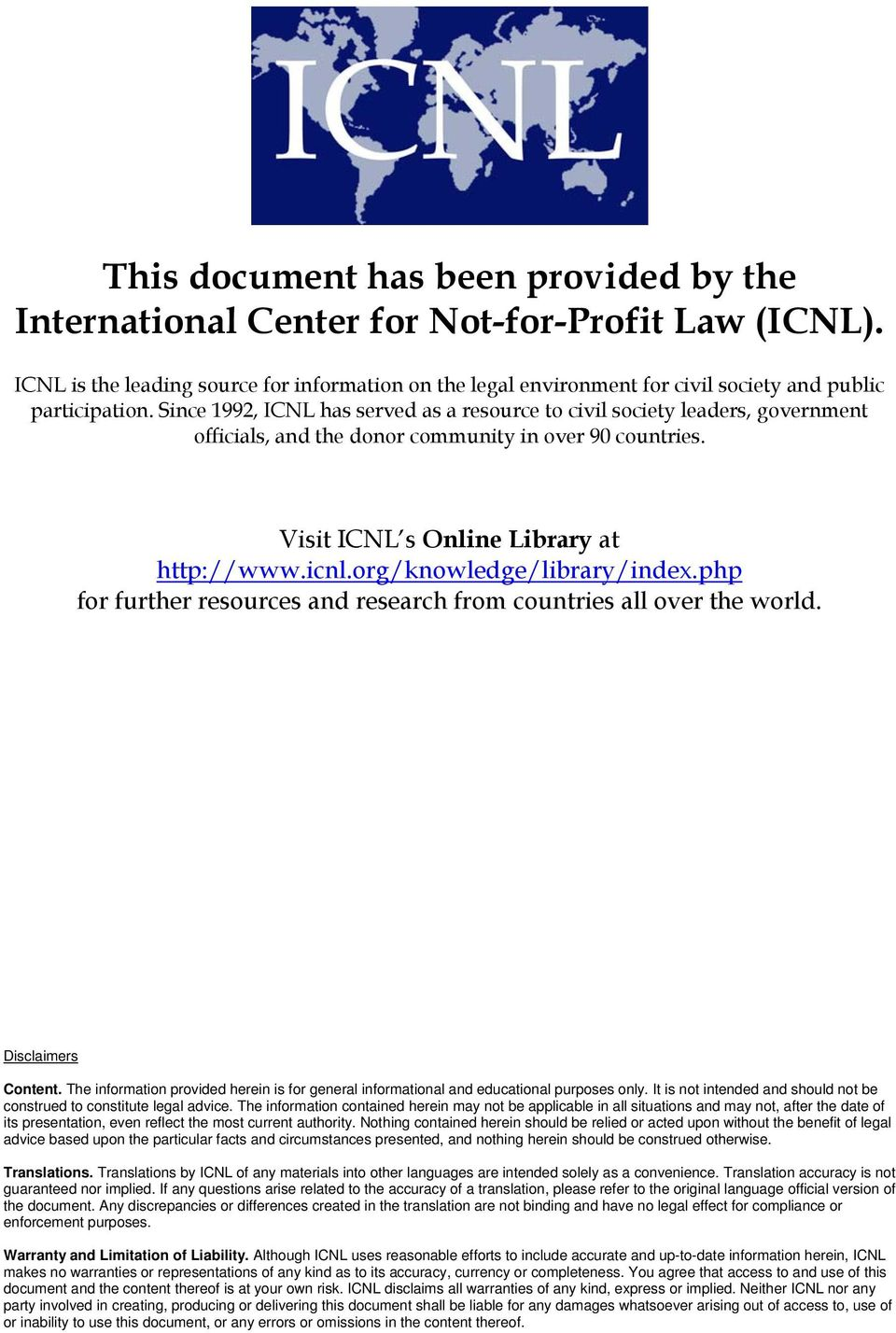 Since 1992, ICNL has served as a resource to civil society leaders, government officials, and the donor community in over 90 countries. Visit ICNL s Online Library at http://www.icnl.