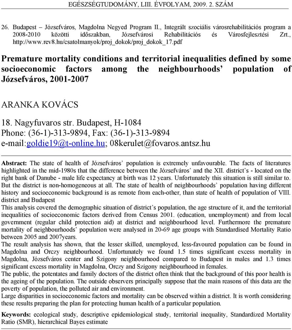 pdf Premature mortality conditions and territorial inequalities defined by some socioeconomic factors among the neighbourhoods population of Józsefváros, 2001-2007 ARANKA KOVÁCS 18. Nagyfuvaros str.
