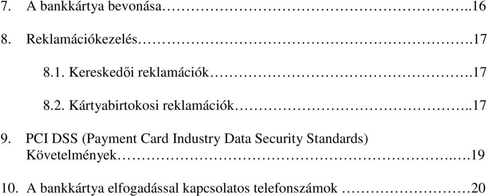 PCI DSS (Payment Card Industry Data Security Standards)