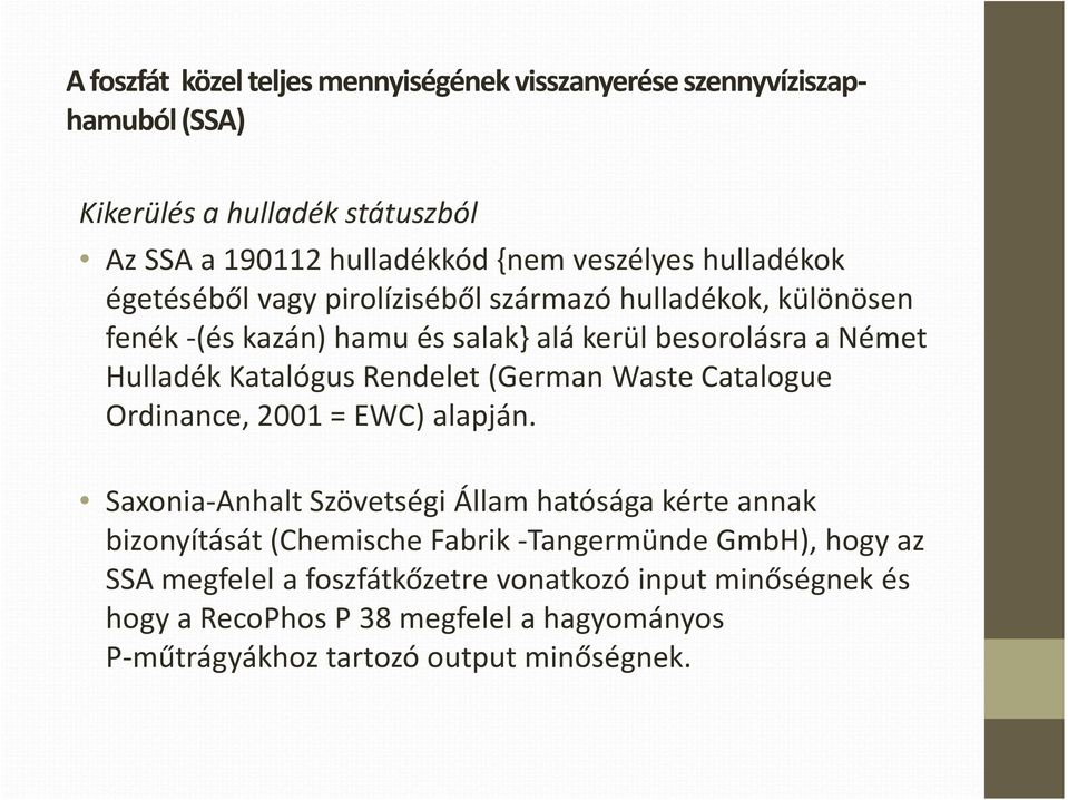 Rendelet (German Waste Catalogue Ordinance, 2001 = EWC) alapján.