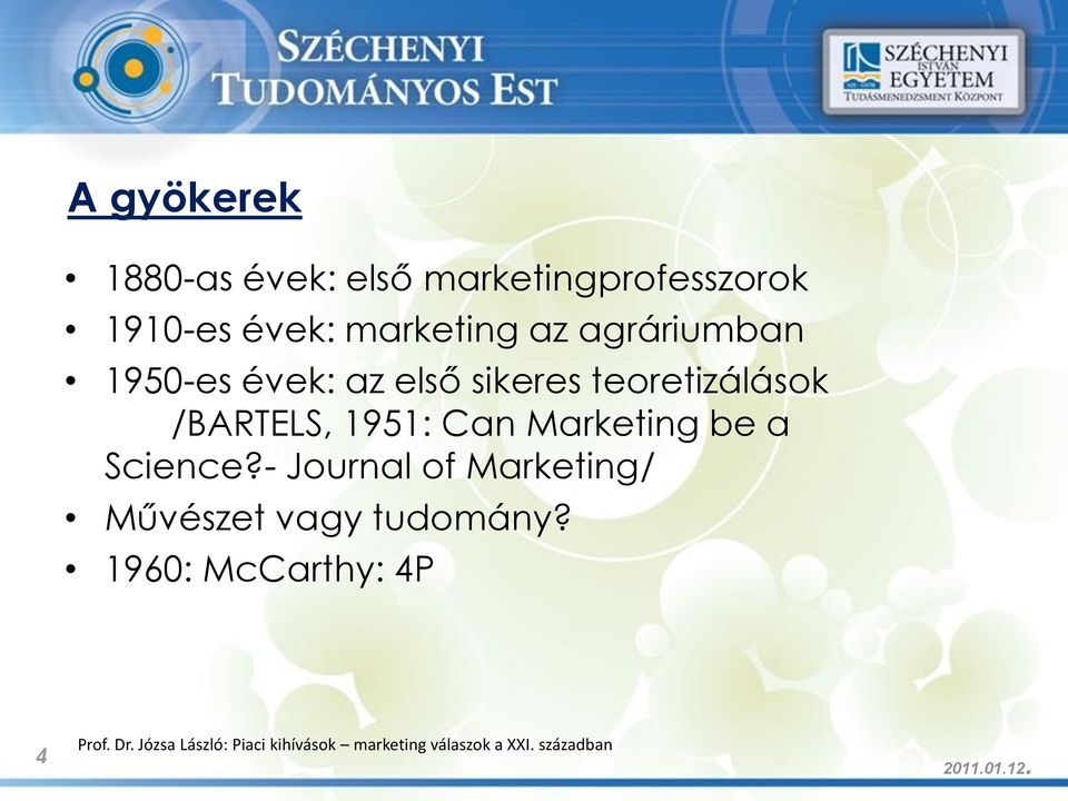 Marketing be a Science?- Journal of Marketing/ Művészet vagy tudomány?