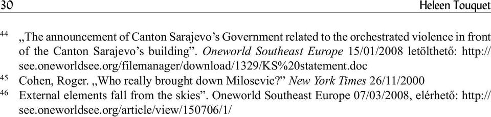 org/filemanager/download/1329/ks%20statement.doc 45 Cohen, Roger. Who really brought down Milosevic?