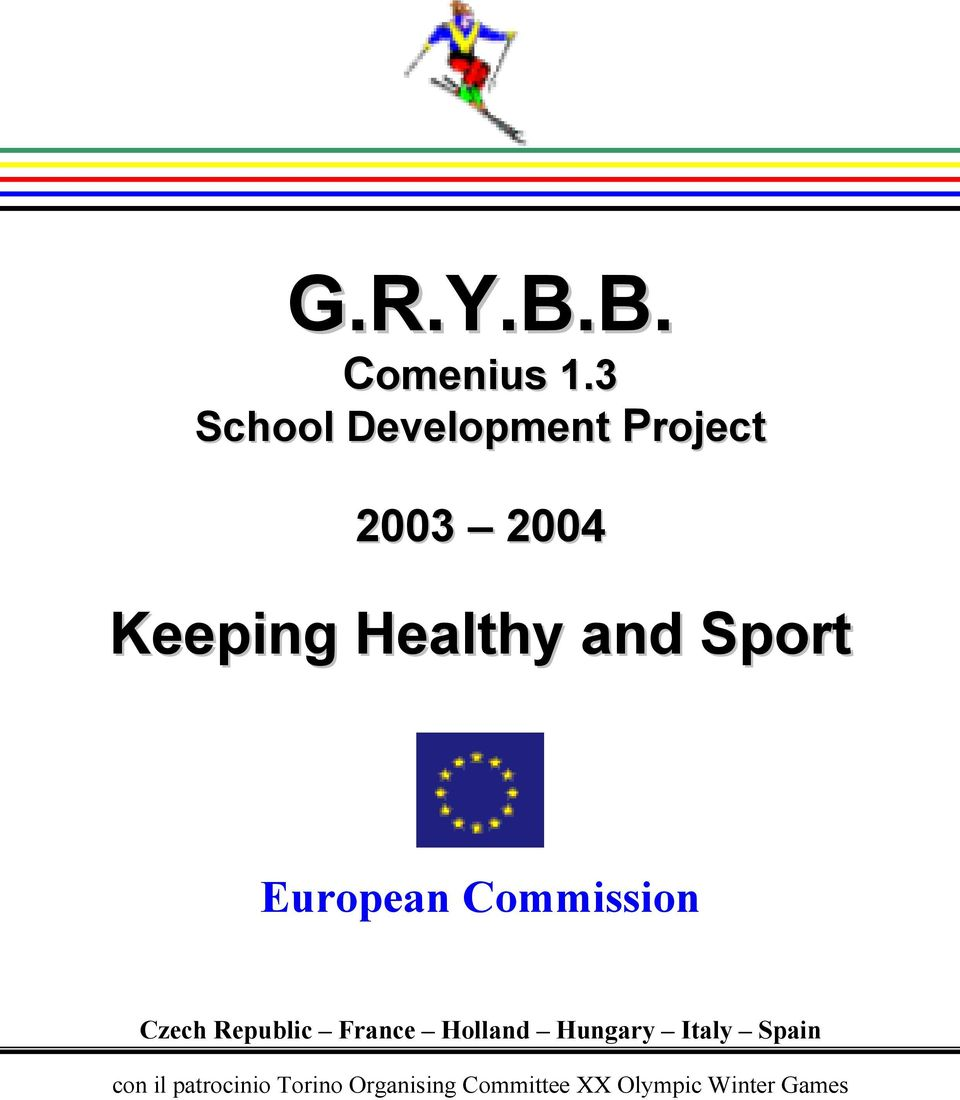 and Sport European Commission Czech Republic France