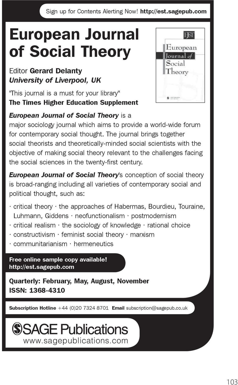 Theory is a major sociology journal which aims to provide a world-wide forum for contemporary social thought.