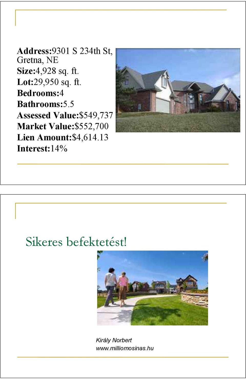 5 Assessed Value:$549,737 Market Value:$552,700 Lien