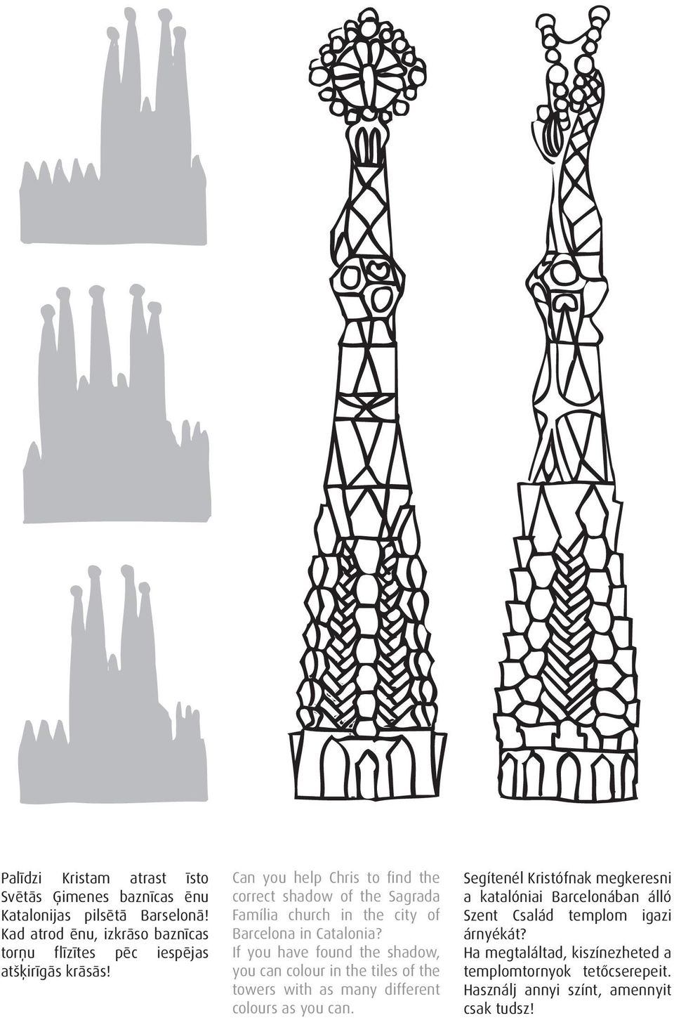 Can you help Chris to find the correct shadow of the Sagrada Família church in the city of Barcelona in Catalonia?