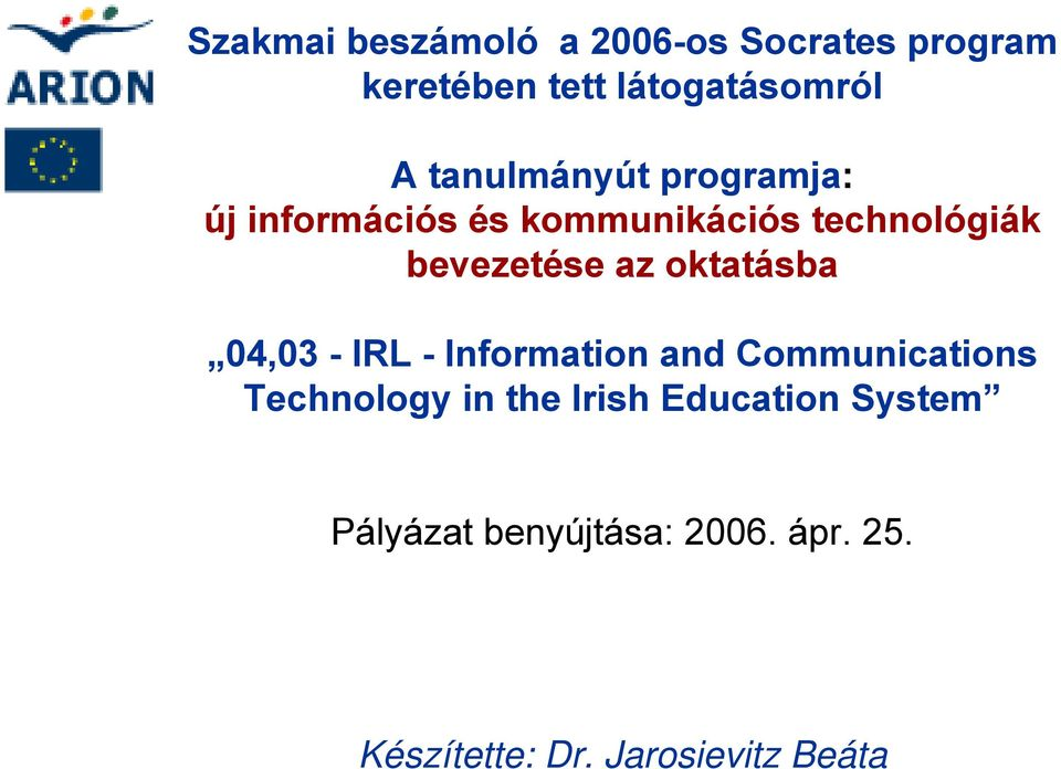 az oktatásba 04,03 - IRL - Information and Communications Technology in the