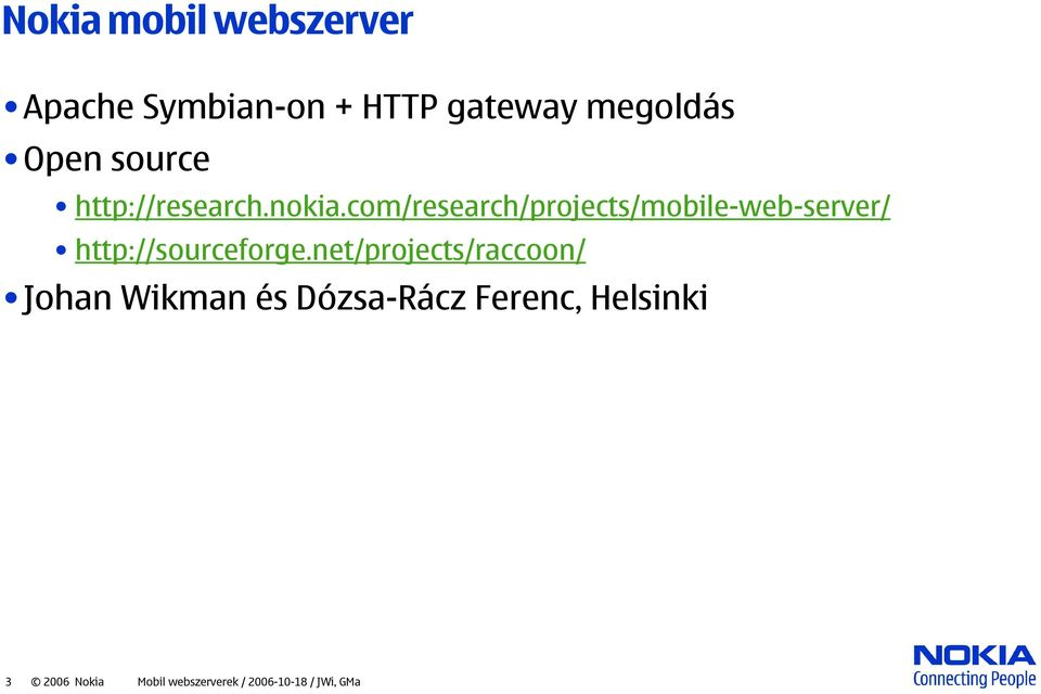 com/research/projects/mobile-web-server/ http://sourceforge.