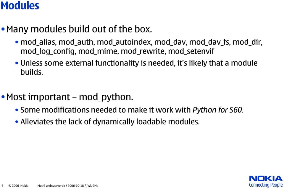 mod_setenvif Unless some external functionality is needed, it s likely that a module builds.
