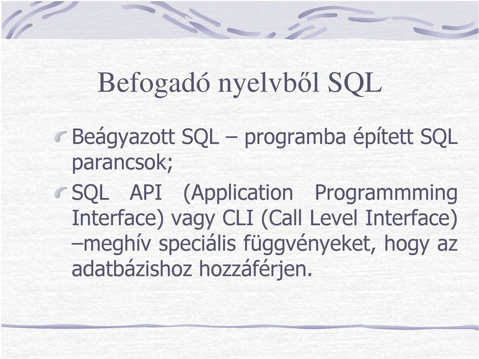 Programmming Interface) vagy CLI (Call Level