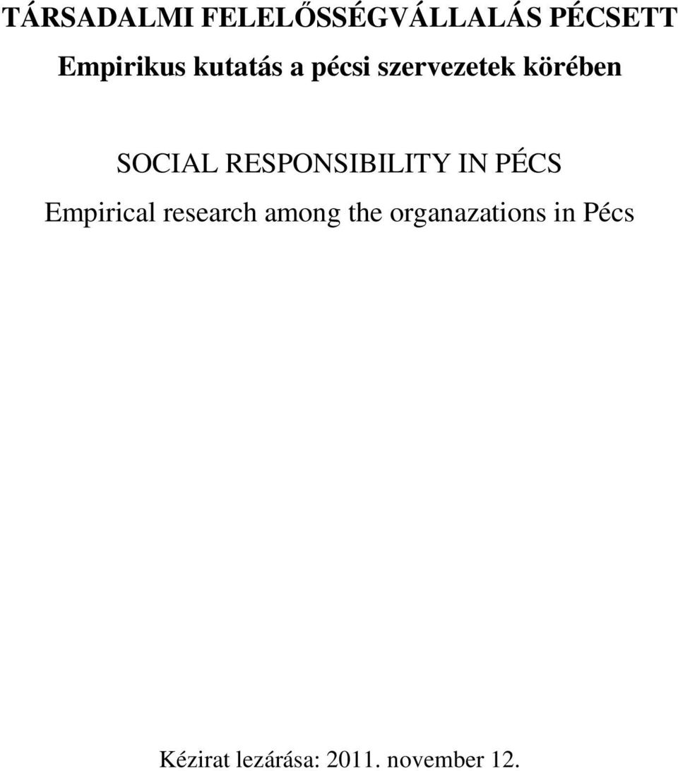 RESPONSIBILITY IN PÉCS Empirical research among