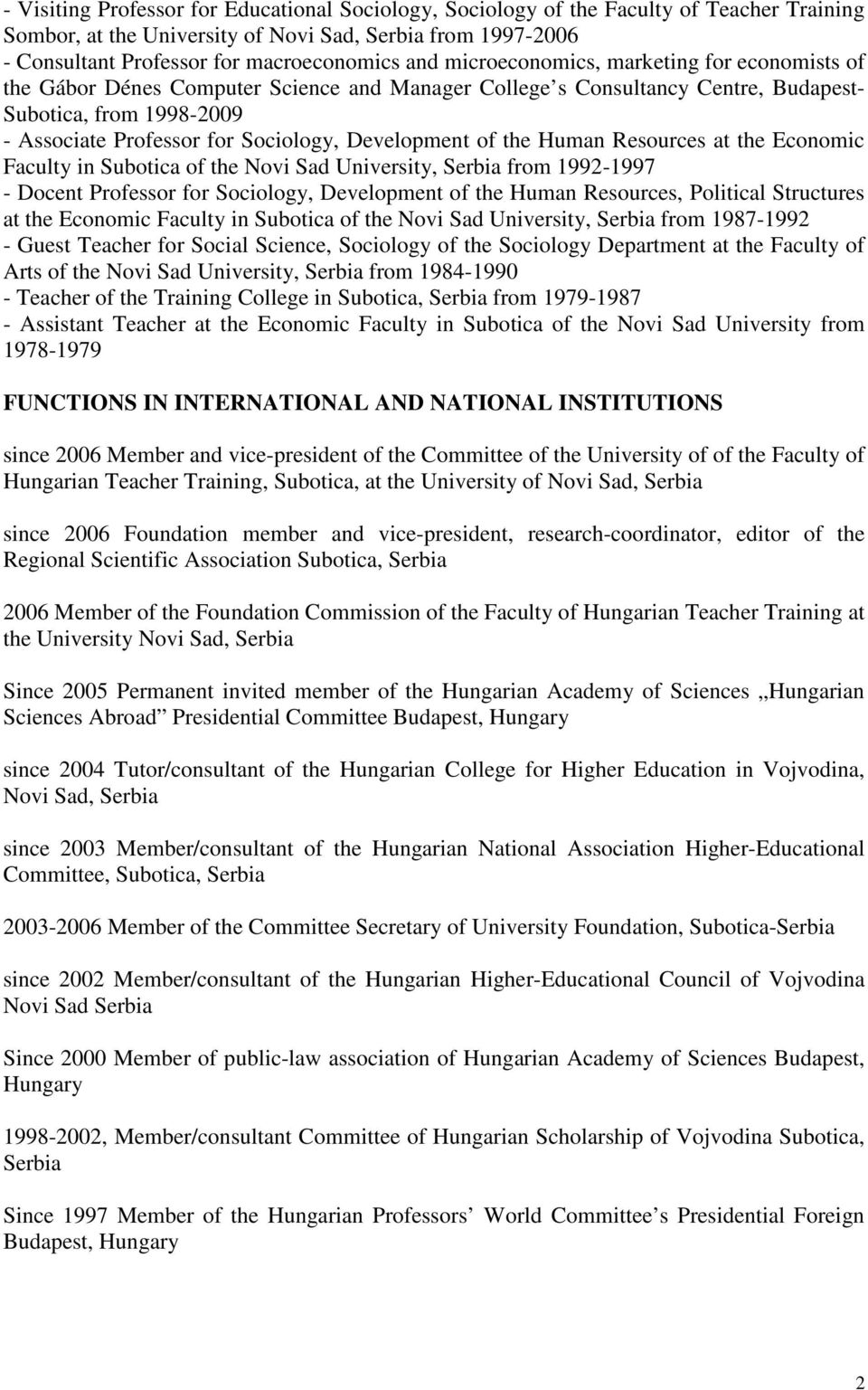 Development of the Human Resources at the Economic Faculty in Subotica of the Novi Sad University, Serbia from 1992-1997 - Docent Professor for Sociology, Development of the Human Resources,