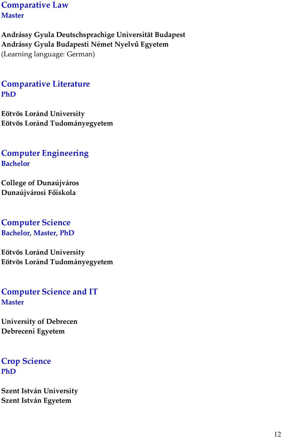 German) Comparative Literature Computer Engineering College of
