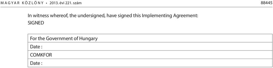 undersigned, have signed this Implementing