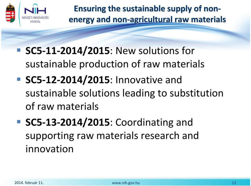 SC5-12-2014/2015: Innovative and sustainable solutions leading to substitution of
