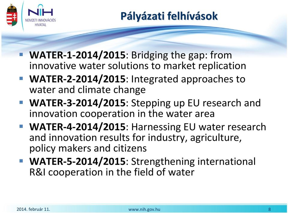 innovation cooperation in the water area WATER-4-2014/2015: Harnessing EU water research