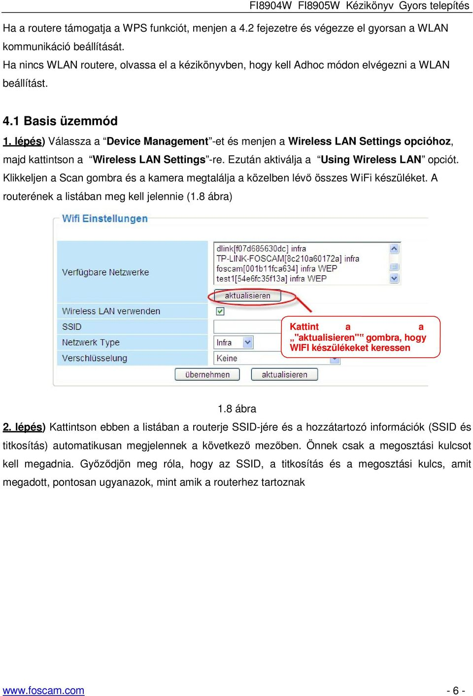 lépés) Válassza a Device Management -et és menjen a Wireless LAN Settings opcióhoz, majd kattintson a Wireless LAN Settings -re. Ezután aktiválja a Using Wireless LAN opciót.