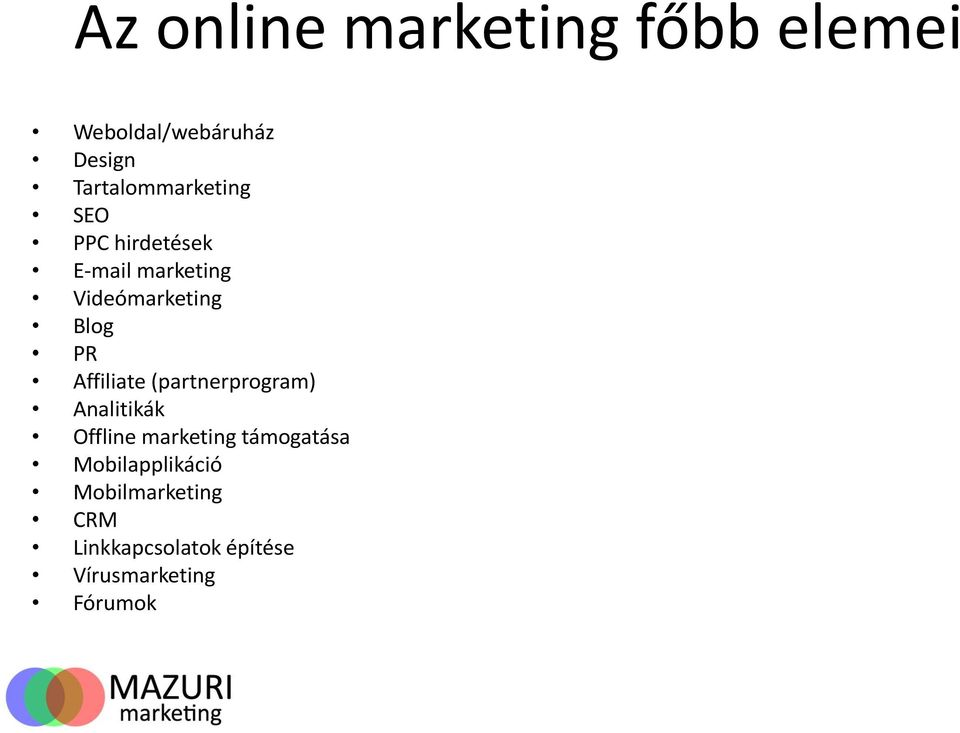 Blog PR Affiliate (partnerprogram) Analitikák Offline marketing