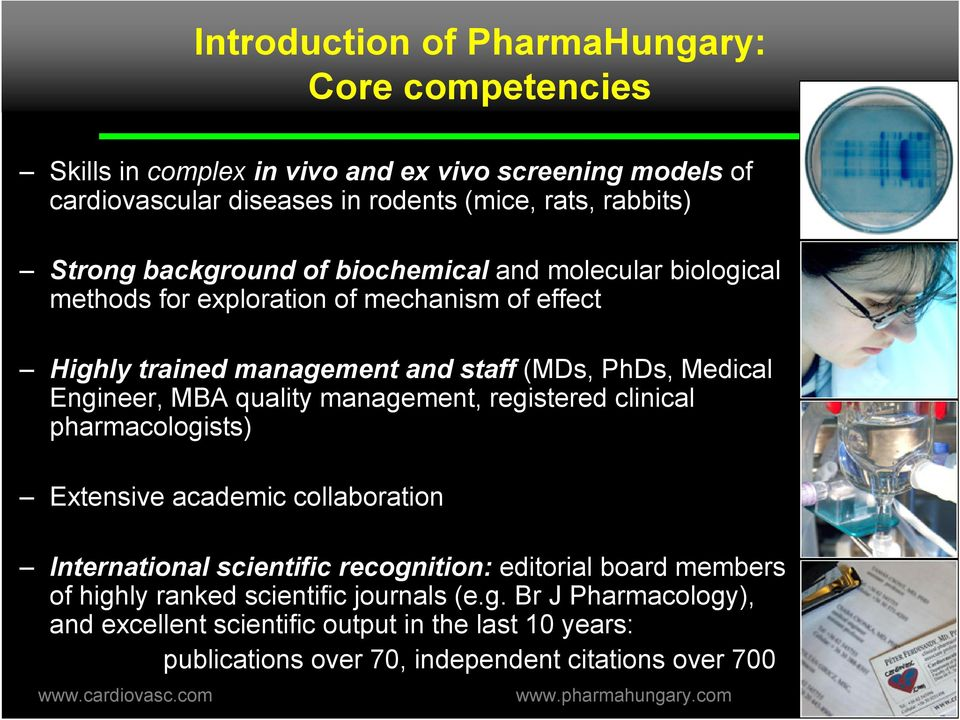 Engineer, MBA quality management, registered clinical pharmacologists) Extensive academic collaboration International scientific recognition: editorial board