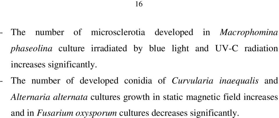 - The number of developed conidia of Curvularia inaequalis and Alternaria alternata