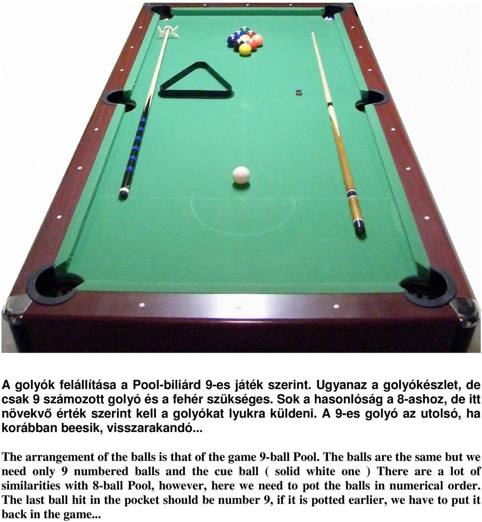 .. The arrangement of the balls is that of the game 9-ball Pool.