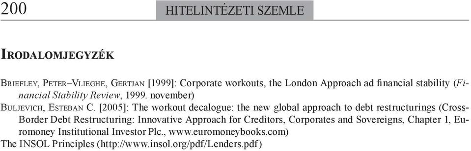 [2005]: The workout decalogue: the new global approach to debt restructurings (Cross- Border Debt Restructuring: Innovative