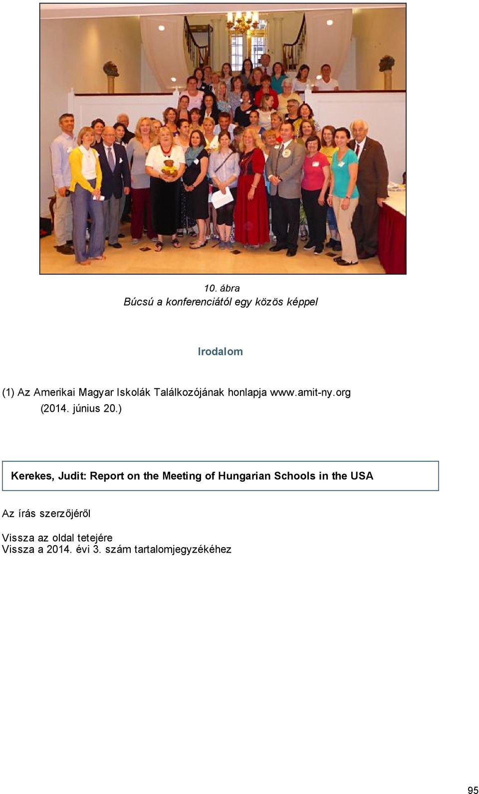 ) Kerekes, Judit: Report on the Meeting of Hungarian Schools in the USA Az