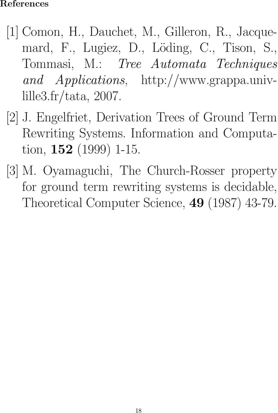 Engelfriet, Derivation Trees of Ground Term Rewriting Systems. Information and Computation, 152 (1999) 1-15. [3] M.