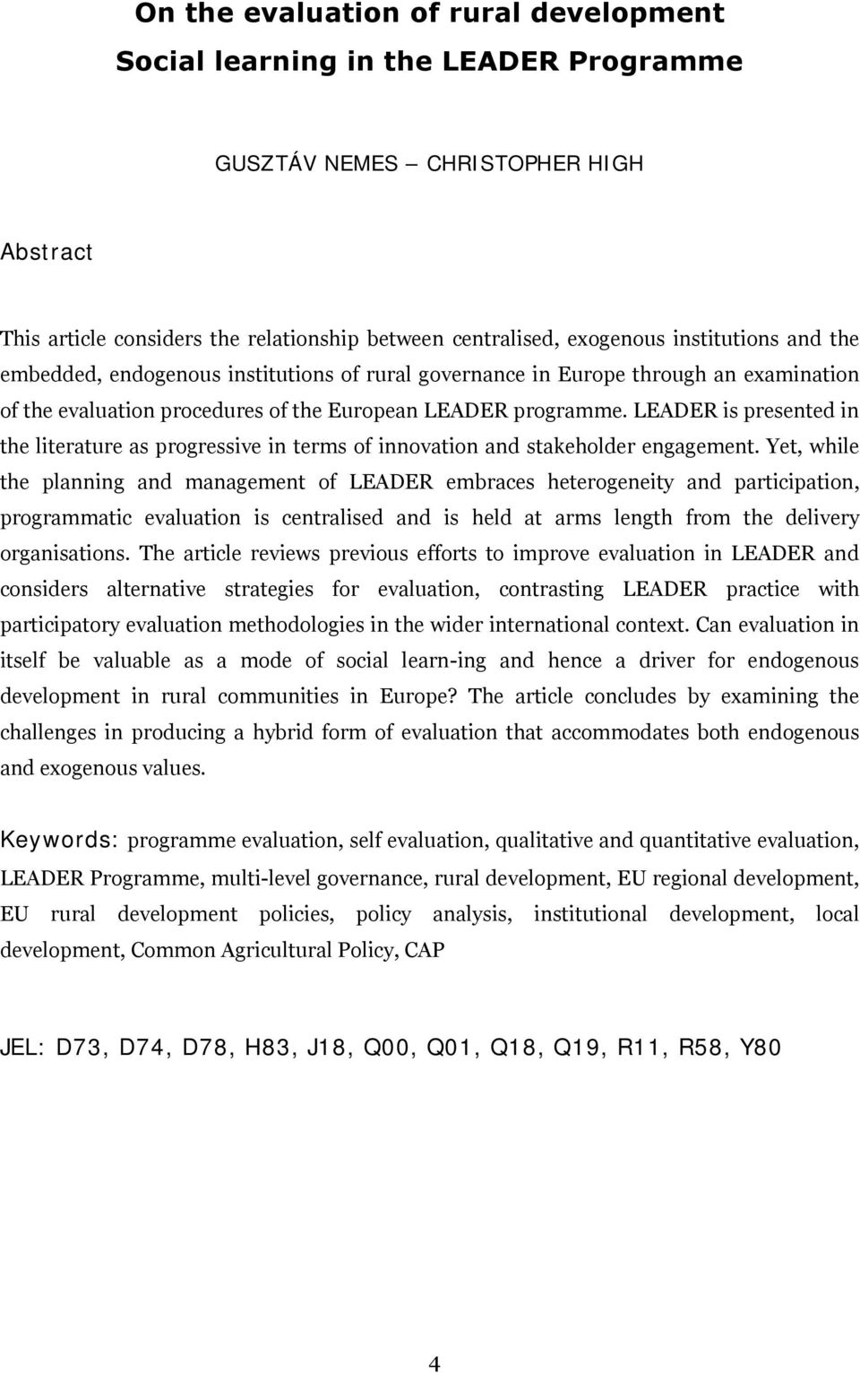 LEADER is presented in the literature as progressive in terms of innovation and stakeholder engagement.