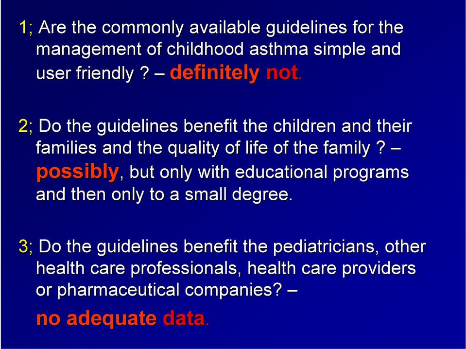2; Do the guidelines benefit the children and their families and the quality of life of the family?