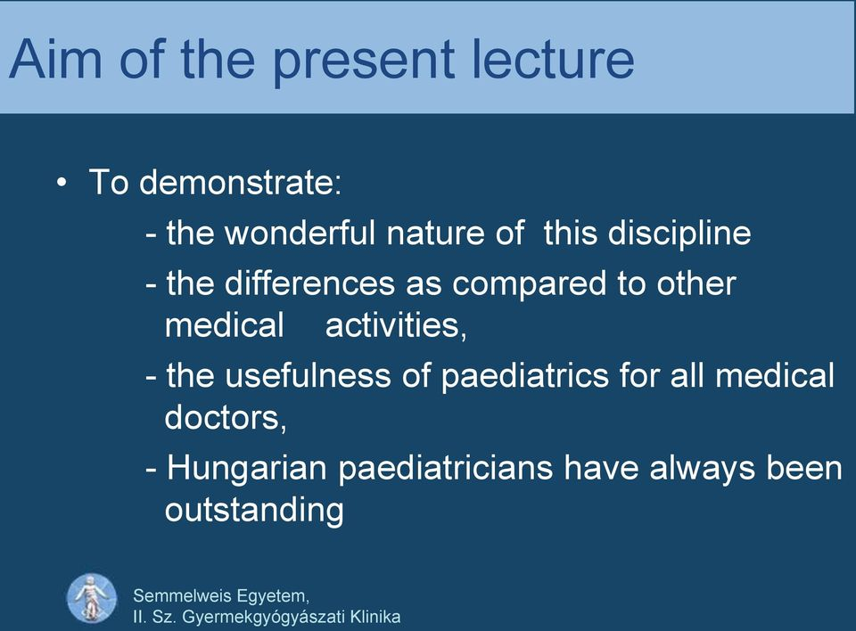 other medical activities, - the usefulness of paediatrics for