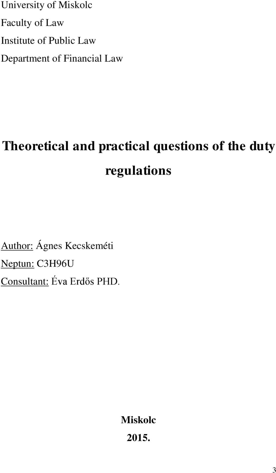 questions of the duty regulations Author: Ágnes