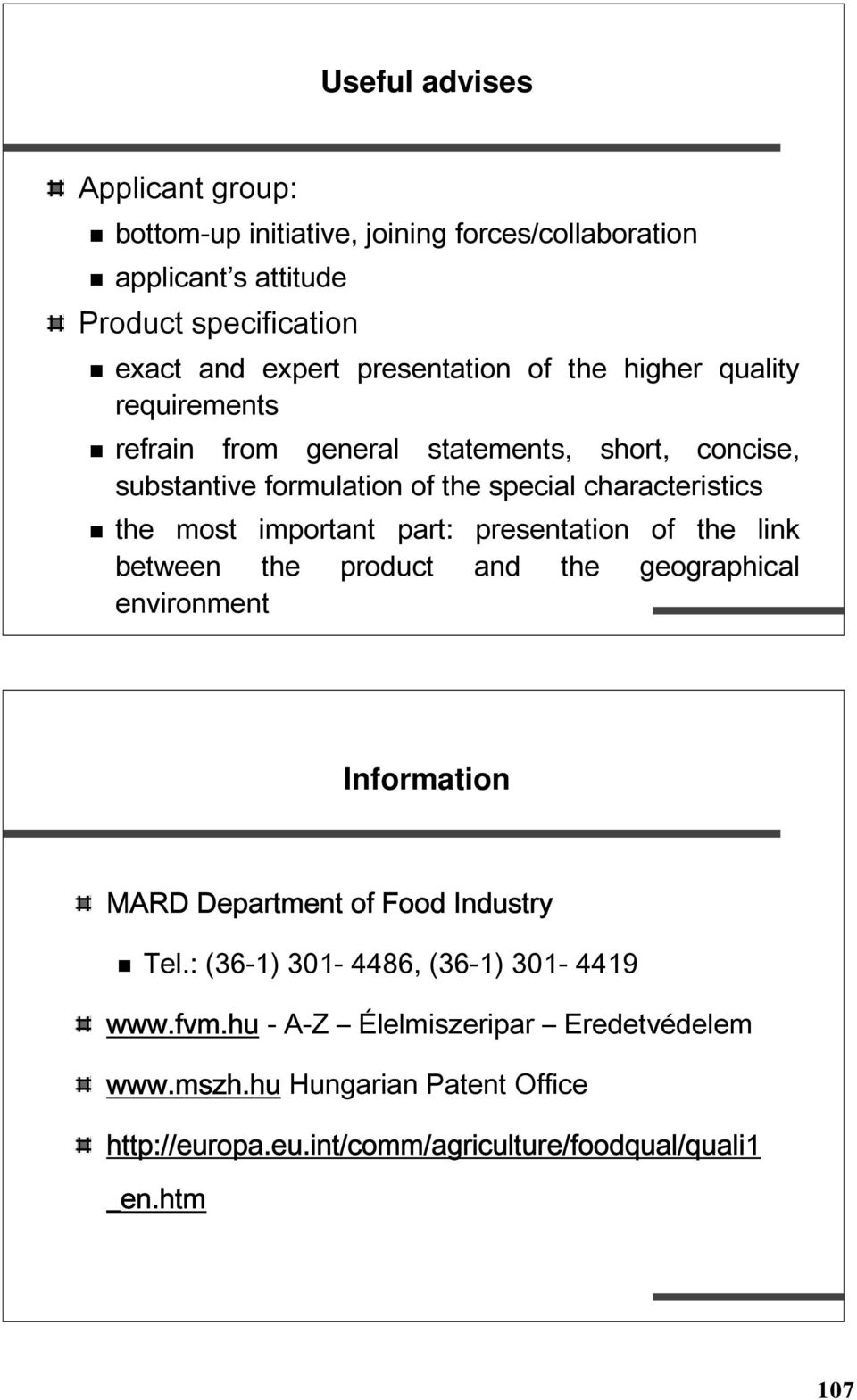 part: presentation of the link between the product and the geographical environment Information MARD Department of Food Industry Tel.