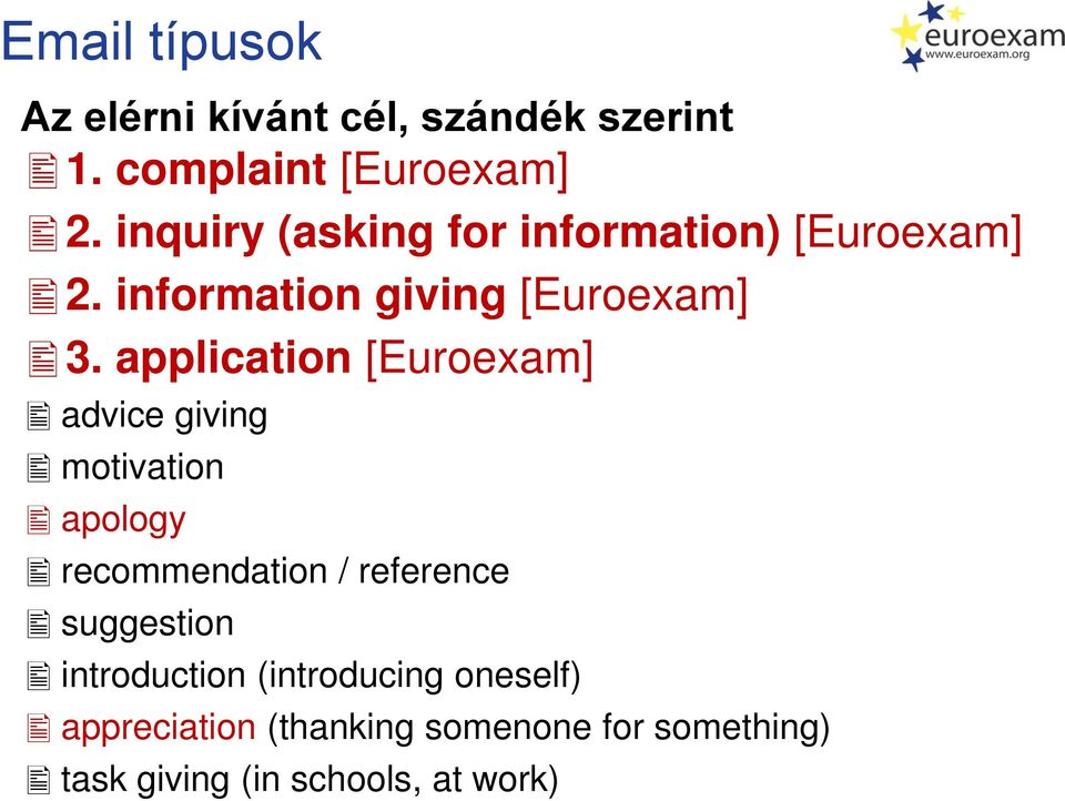 application [Euroexam] advice giving motivation apology recommendation / reference