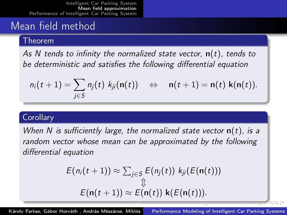 Corollary When N is sufficiently large, the normalized state vector n(t), is a random vector whose mean can be